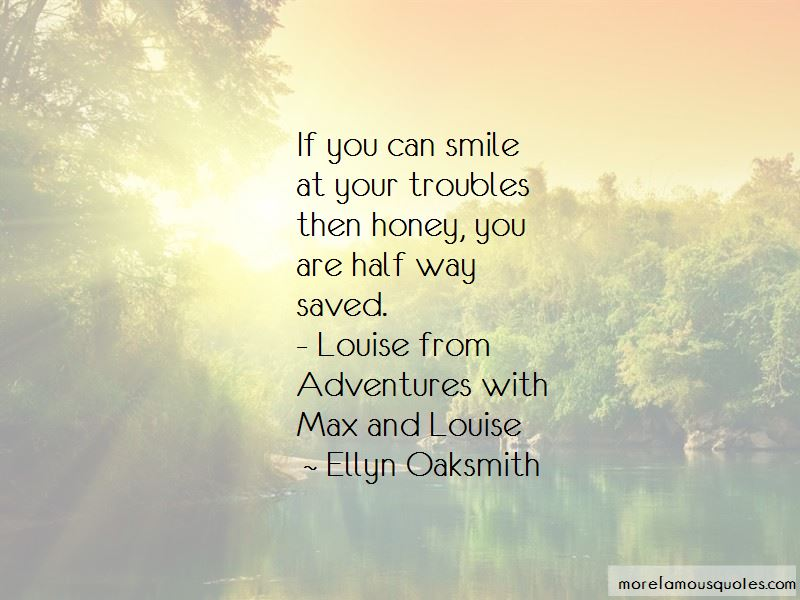Ellyn Oaksmith Quotes