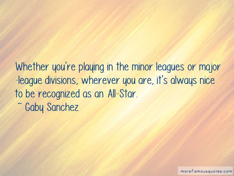 Gaby Sanchez Quotes Pictures 3
