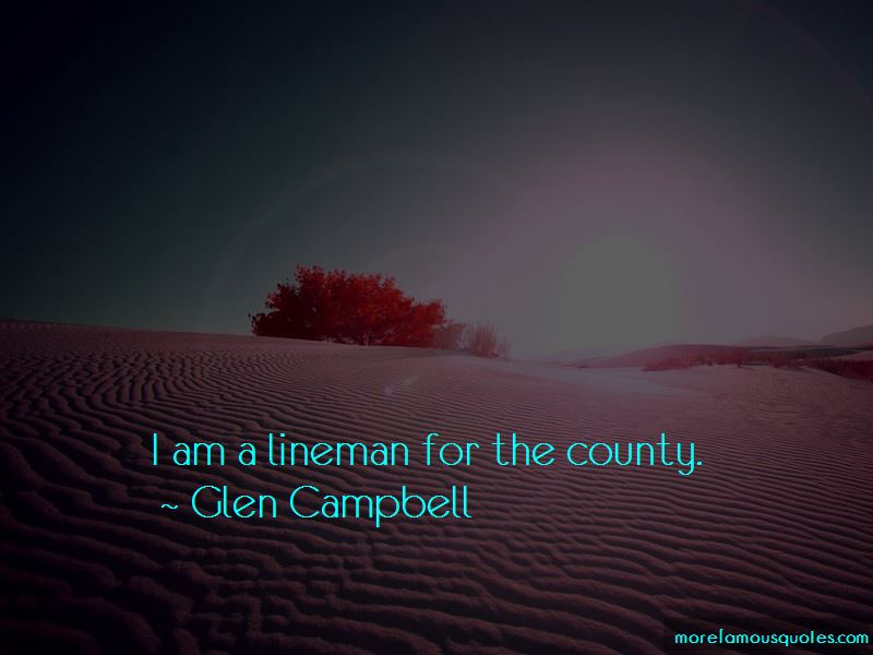 Glen Campbell Quotes Pictures 3