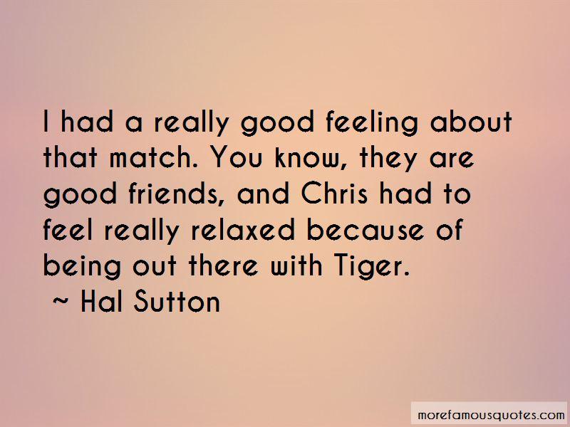 Hal Sutton Quotes