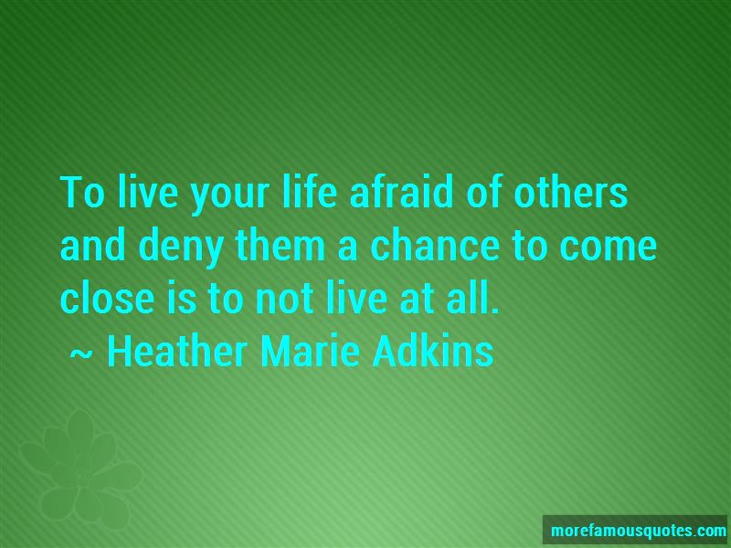 Heather Marie Adkins Quotes