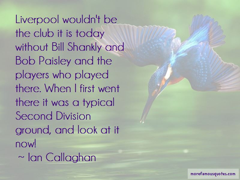 Ian Callaghan Quotes