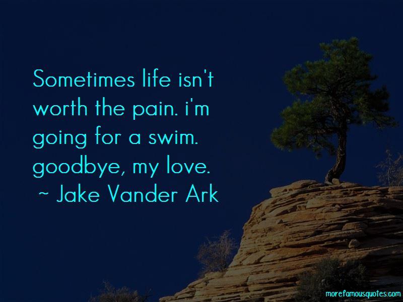 Jake Vander Ark Quotes