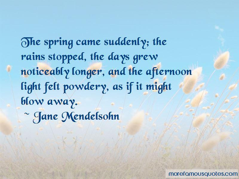 Jane Mendelsohn Quotes