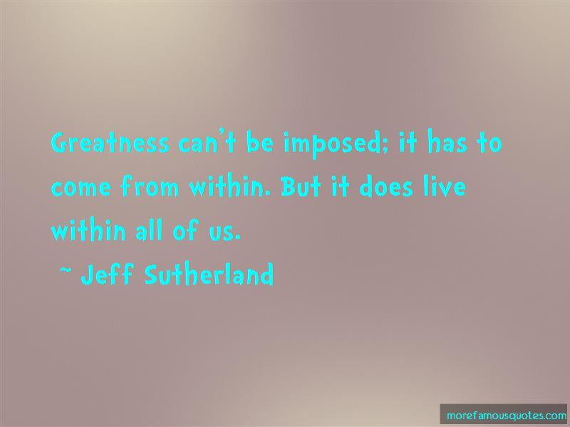 Jeff Sutherland Quotes