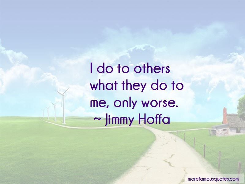Jimmy Hoffa Quotes Pictures 4