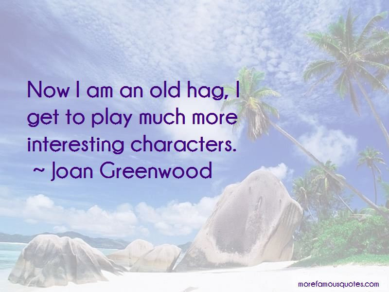 Joan Greenwood Quotes