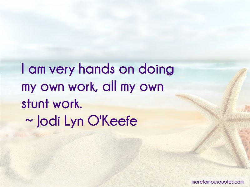 Jodi Lyn O'Keefe Quotes Pictures 2