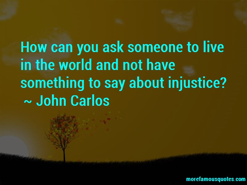 John Carlos Quotes Pictures 3