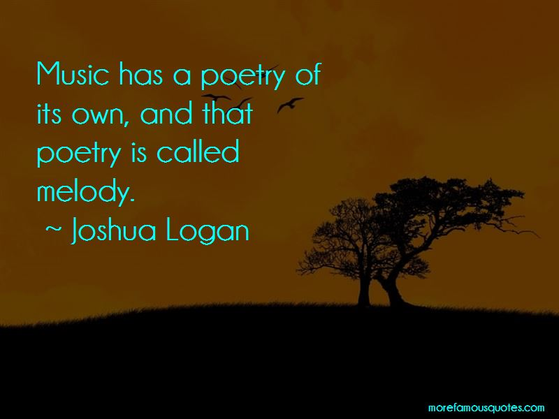 Joshua Logan Quotes Pictures 3