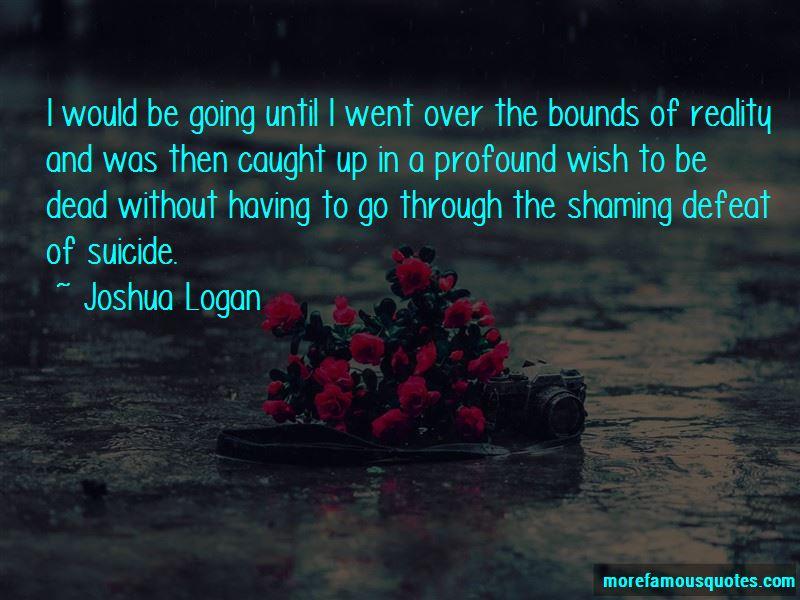 Joshua Logan Quotes