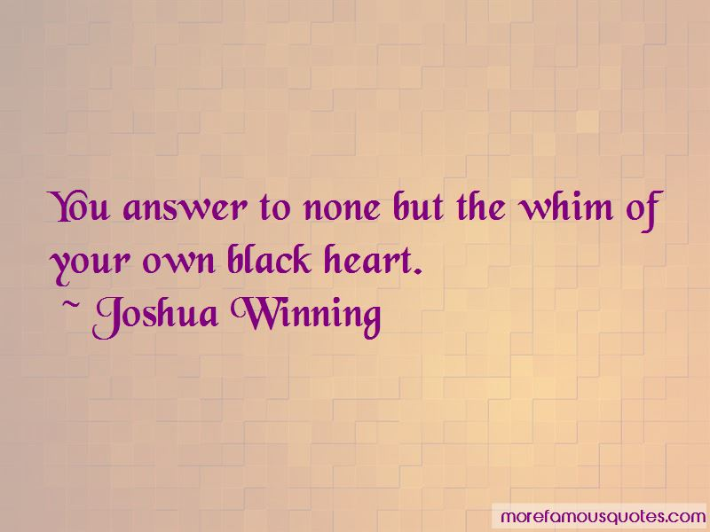 Joshua Winning Quotes