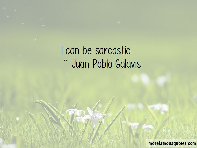 Juan Pablo Galavis Quotes Pictures 3