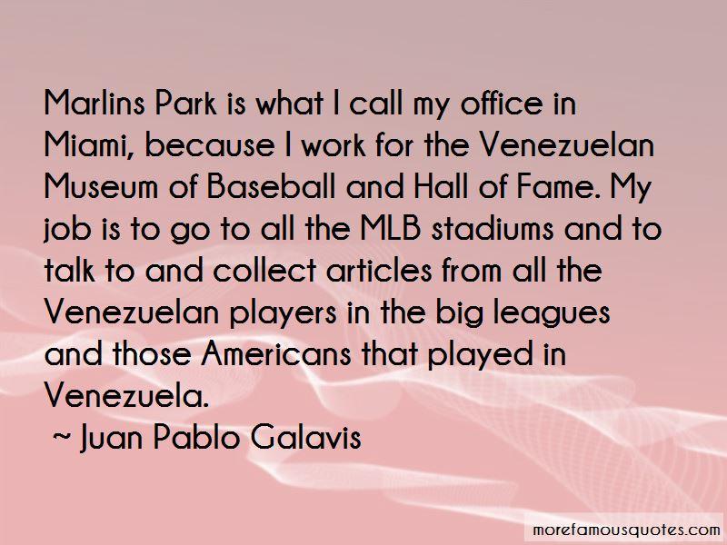 Juan Pablo Galavis Quotes