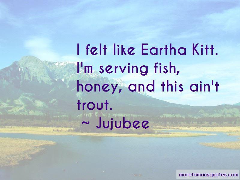 Jujubee Quotes