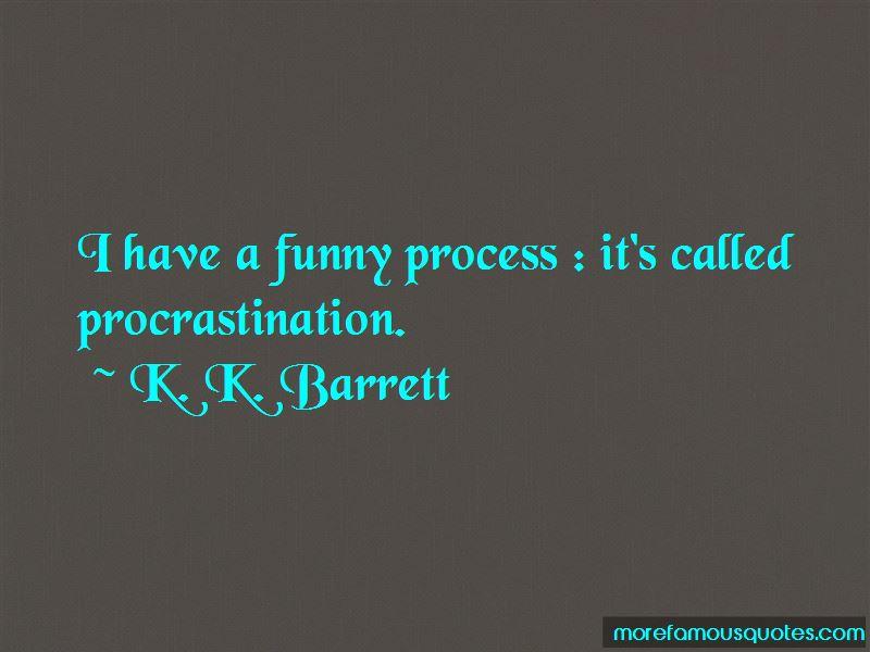 K. K. Barrett Quotes
