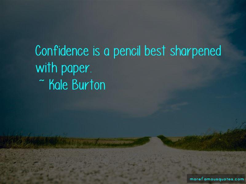 Kale Burton Quotes