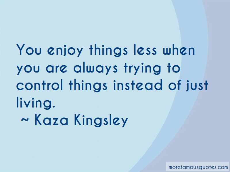 Kaza Kingsley Quotes Pictures 3