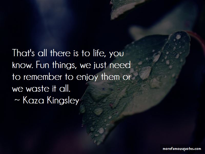 Kaza Kingsley Quotes Pictures 4
