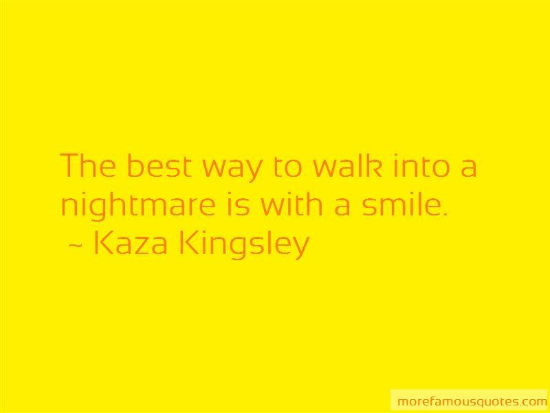Kaza Kingsley Quotes