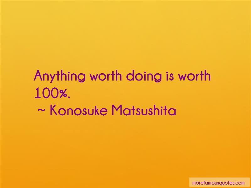 Konosuke Matsushita Quotes Pictures 4