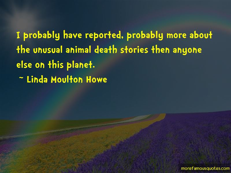 Linda Moulton Howe Quotes