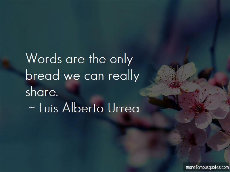 Luis Alberto Urrea Quotes
