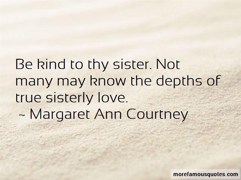 Margaret Ann Courtney Quotes