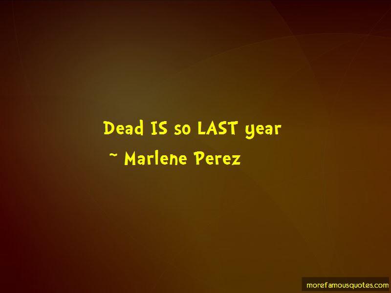 Marlene Perez Quotes Pictures 3