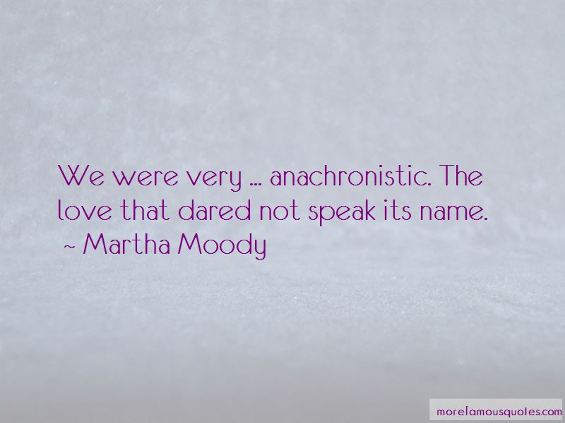 Martha Moody Quotes Pictures 3