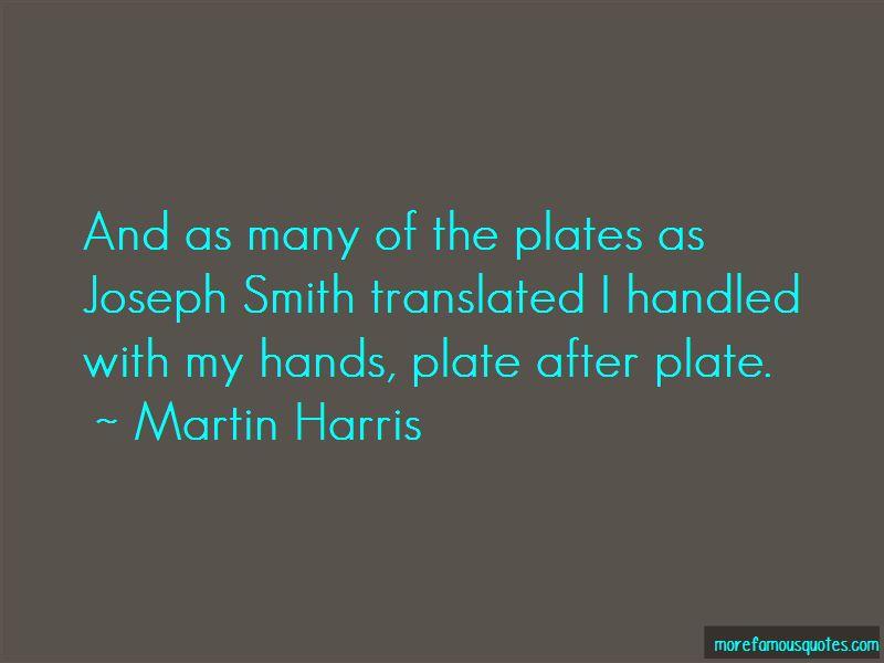 Martin Harris Quotes Pictures 3