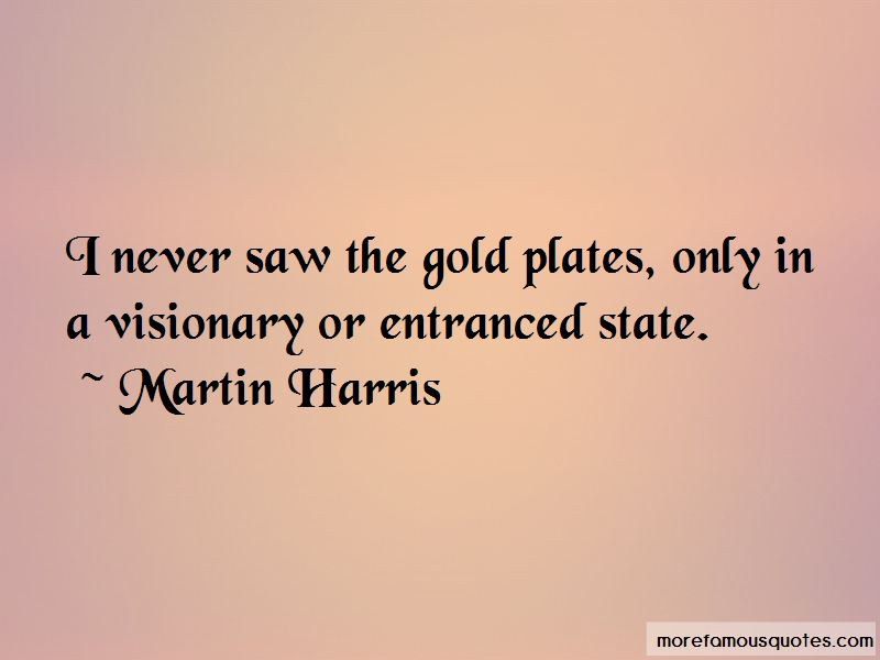 Martin Harris Quotes