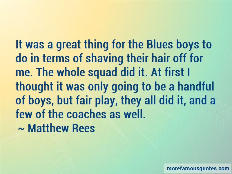 Matthew Rees Quotes