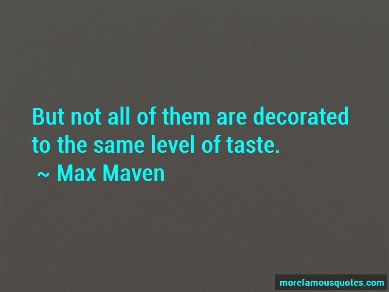 Max Maven Quotes Pictures 4