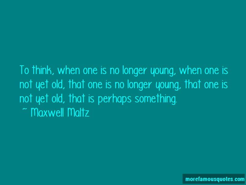 Maxwell Maltz Quotes Pictures 3