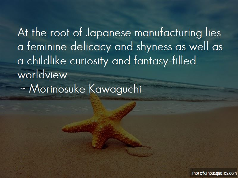 Morinosuke Kawaguchi Quotes Pictures 3