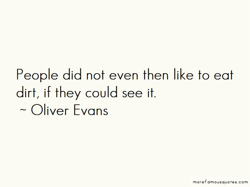 Oliver Evans Quotes Pictures 3