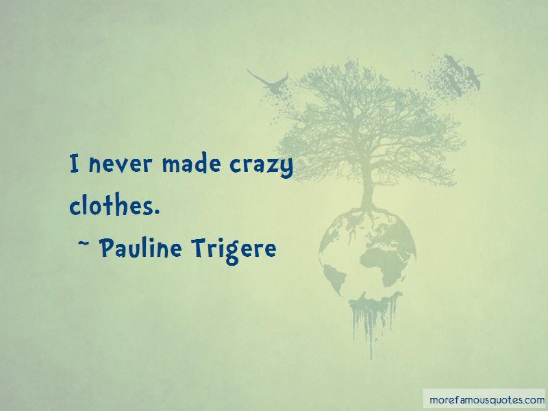 Pauline Trigere Quotes Pictures 4