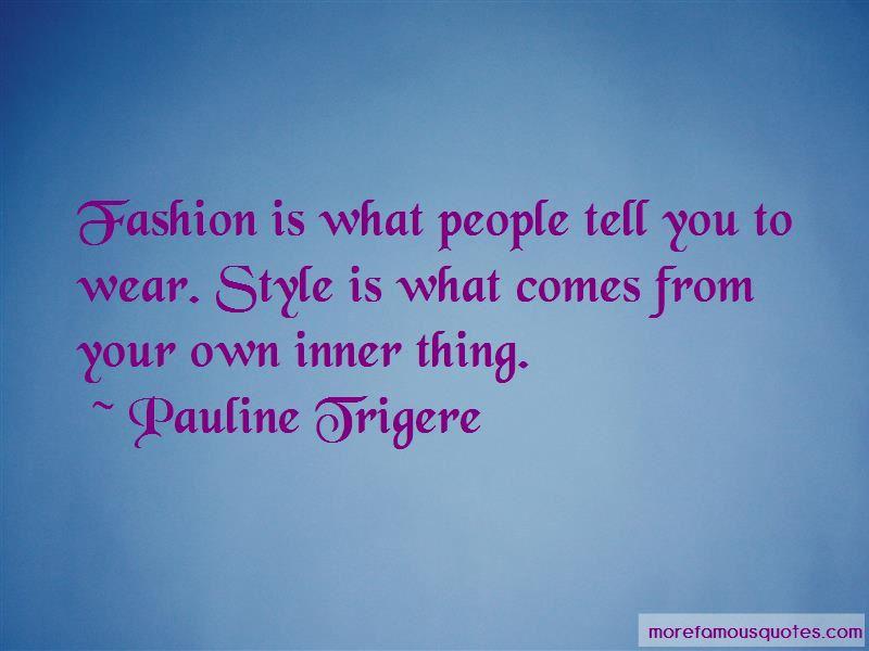Pauline Trigere Quotes