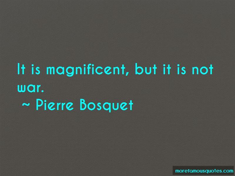 Pierre Bosquet Quotes Pictures 2