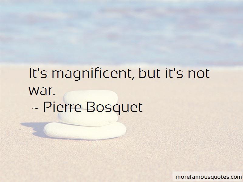 Pierre Bosquet Quotes Pictures 3