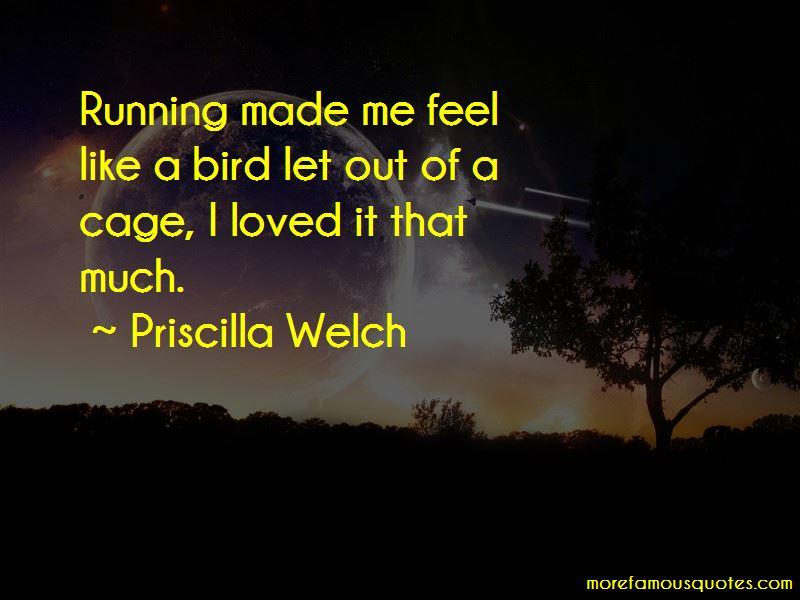 Priscilla Welch Quotes Pictures 2