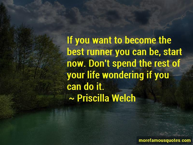 Priscilla Welch Quotes