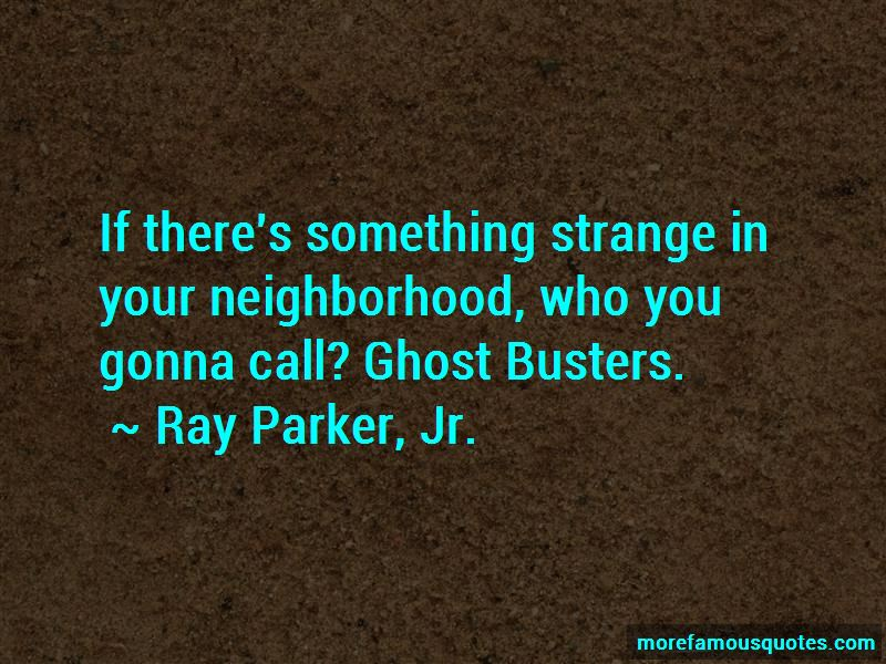 Ray Parker, Jr. Quotes