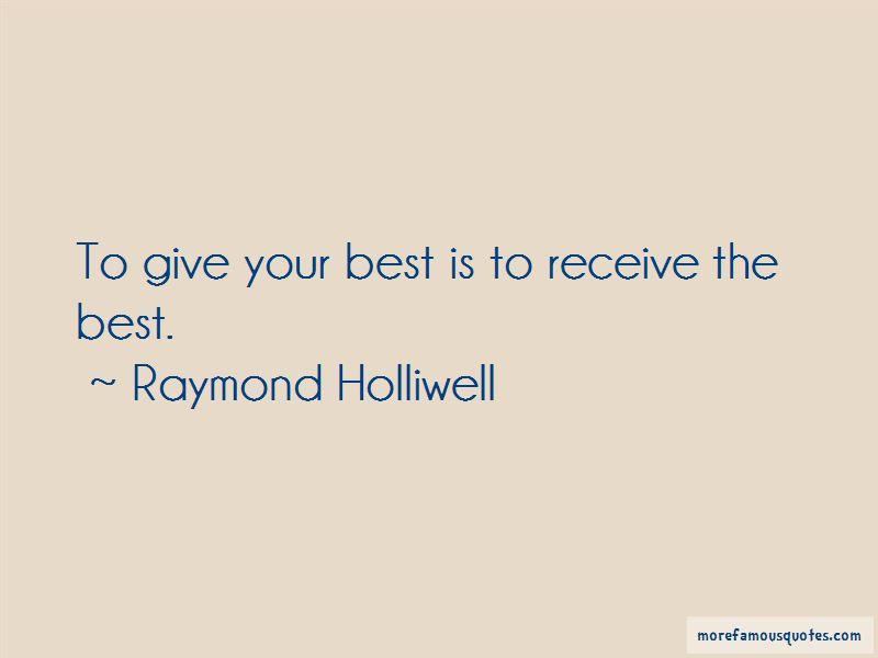 Raymond Holliwell Quotes Pictures 2