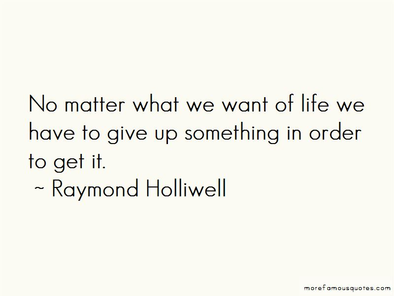 Raymond Holliwell Quotes Pictures 3