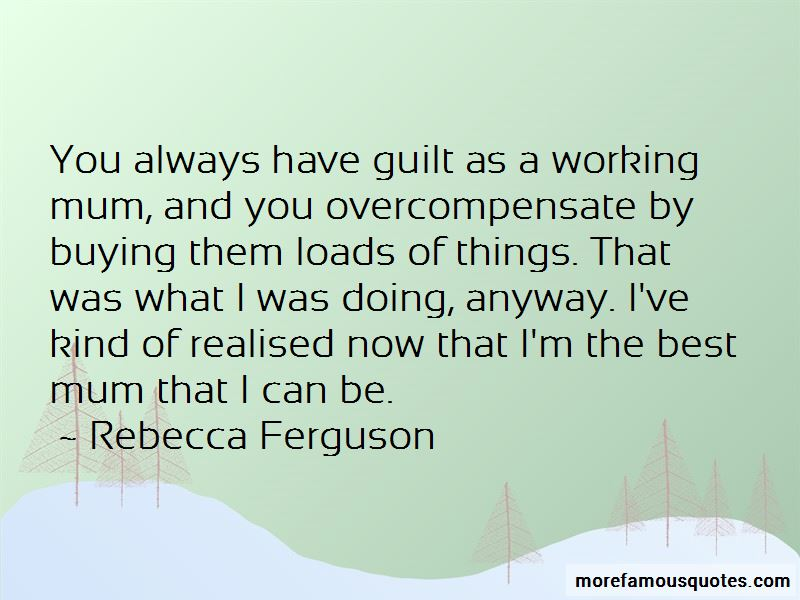 Rebecca Ferguson Quotes Pictures 3