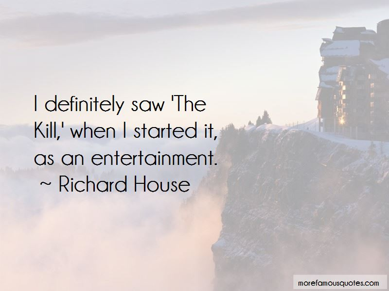 Richard House Quotes Pictures 4