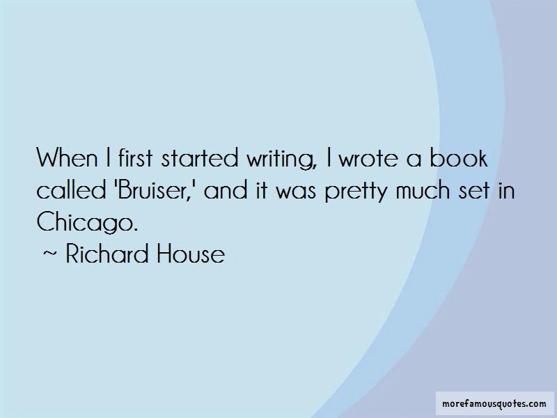 Richard House Quotes
