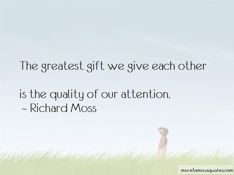 Richard Moss Quotes